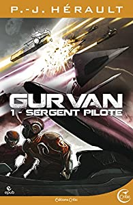 Gurvan, tome 1 : Sergent pilote par Paul-Jean Hérault