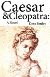 Caesar and Cleopatra: A Novel