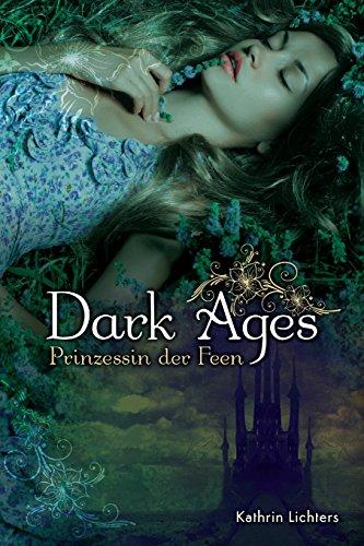 Buchseite und Rezensionen zu 'Dark Ages: Prinzessin der Feen' von Kathrin Lichters