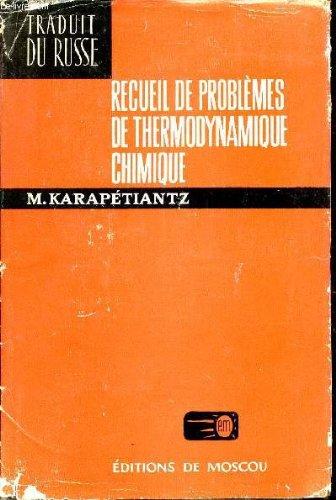 RECUEIL DE PROBLEMES DE THERMODYNAMIQUE CHIMIQUE. par Karapétiantz (Mikhaïl)