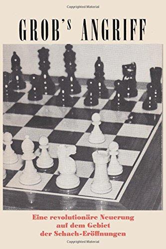 Grob's Angriff: Eine revolutionäre Neuerung auf dem Gebiet der Schach-Eröffnungen