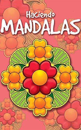 HACIENDO MANDALAS II: Libros para leer, colorear y meditar .Un portal hacia el foco, la claridad y la paz interior.