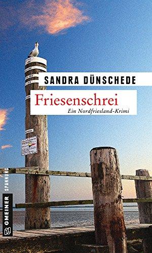 Buchseite und Rezensionen zu 'Friesenschrei: Ein weiterer Fall für Thamsen & Co. (Kriminalromane im GMEINER-Verlag)' von Sandra Dünschede