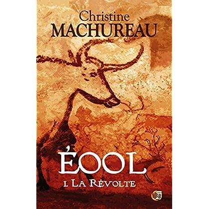 La Révolte: Eool - Tome 1 (Romans historiques)