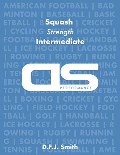 DS Performance - Strength & Conditioning Training Program for Squash, Strength, Intermediate (English Edition) por D F J Smith