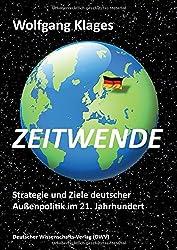 Zeitwende. Strategie und Ziele deutscher Außenpolitik im 21. Jahrhundert (DWV-Schriften zur Politikwissenschaft)