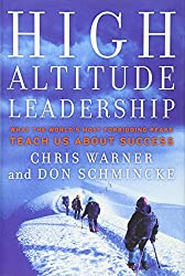 High Altitude Leadership: What the World's Most Forbidding Peaks Teach Us About Success (J-B US non-Franchise Leadership)