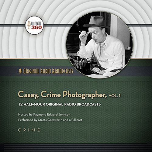 Casey, Crime Photographer, Vol. 1  Audiolibri