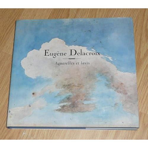 Eugène Delacroix : aquarelles et lavis au pinceau