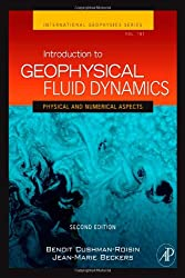 Introduction to Geophysical Fluid Dynamics: Physical and Numerical Aspects (International Geophysics)