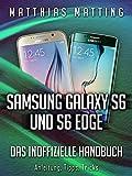 Samsung Galaxy S6 und S6 Edge – das inoffizielle Handbuch. Anleitung, Tipps, Tricks