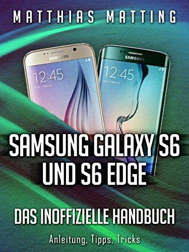 Samsung Galaxy S6 und S6 Edge - das inoffizielle Handbuch ...
