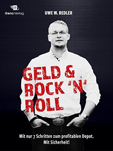 Geld und Rock ´n´ Roll: Mit nur 7 Schritten zum profitablen Depot. Mit Sicherheit!