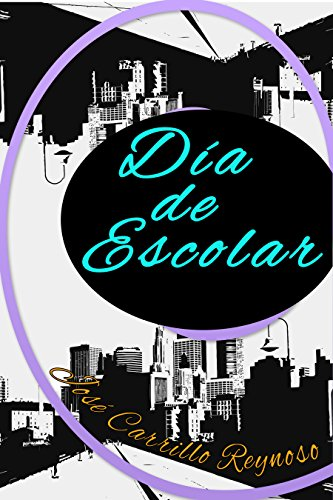 dia-de-escolar-dias-n-1-spanish-edition