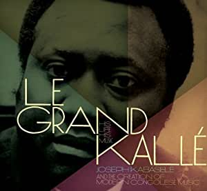Le Grand Kalle - His Life, His Music (2CD)