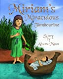 Miriam's Miraculous Tambourine: Ancient Legends Reborn as Bedtime Stories: Volume 1