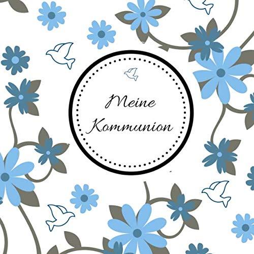 Meine Kommunion: Gästebuch zum Eintragen von Glückwünschen   Erinnerungsbuch an die erste heilige Kommunion   21 x 21 cm   Geschenkbücher   Blumen - Taube blau
