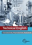 Technical English: Chemietechnik, Pharmatechnik, Biotechnik