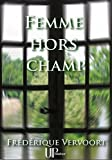 Femme hors champ: Roman psychologique (French Edition)