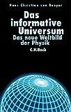 Das informative Universum: Das neue Weltbild der Physik - Hans Christian von Baeyer