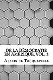 De la Démocratie en Amérique, Vol. 3 - CreateSpace Independent Publishing Platform - 30/06/2016
