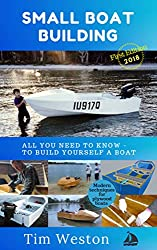 Small Boat Building: A practical - step by step guide - to building Plywood Boats
