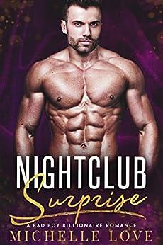 Nightclub Surprise: A Bad Boy Billionaire Romance (Nightclub Sins Book 3) by [Love, Michelle]