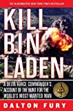 Kill Bin Laden: A Delta Force Commander's Account of the Hunt for the World's Most Wanted Man (English Edition)