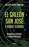 El galeón San José y otros tesoros: Relatos de intrigas y conspiraciones