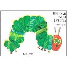 Beldar Txiki Jatuna (El mundo de Eric Carle)