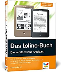 Das tolino-Buch: Die verständliche Anleitung. Für tolino vision 2 und tolino shine