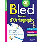 Cahier Bled Exercices D'Orthographe CE1