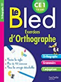 Le Bled : exercices d'orthographe CE1 7/8 ans