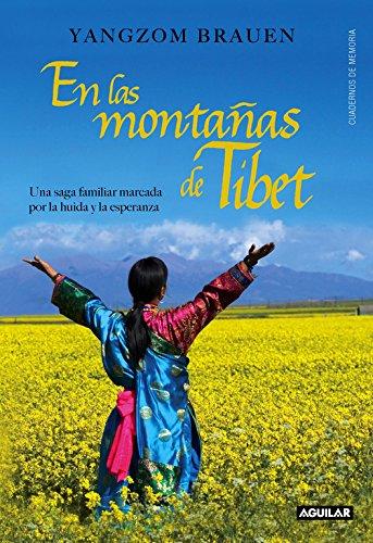En las montañas del Tíbet : (across many mountains) : una saga familiar marcada por la huída y la esperanza