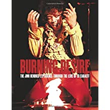 Burning desire the Jimi Hendrix experience through the lens of Ed Caraeff