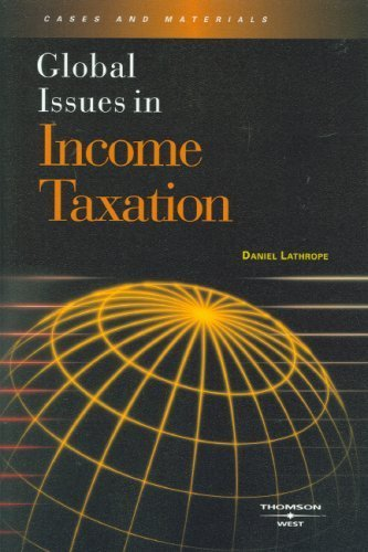Global Issues in Income Taxation by Daniel Lathrope (2008-05-06)