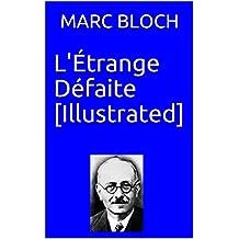 L'Étrange Défaite [Illustrated] (French Edition)