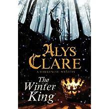 Winter King, The: A Hawkenlye 13th Century British Mystery (A Hawkenlye Mystery Book 15)