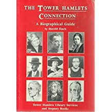 Tower Hamlets Connection: A Biographical Guide