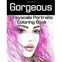 Gorgeous - Grayscale Portraits Coloring Book: Beautiful Fashion Girls & Hairstyles  | Watercolor Art to Color
