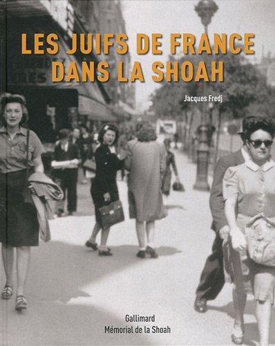 Les Juifs de France dans la Shoah par Jacques Fredj