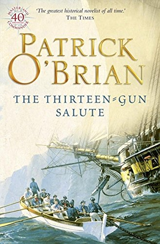 The Thirteen-gun Salute por Patrick O'Brian