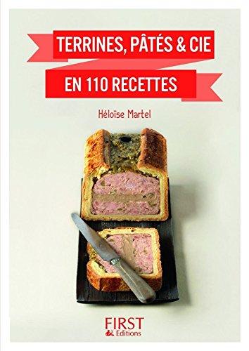 Petit Livre de - Terrines, pâtés & cie en 110 recettes (LE PETIT LIVRE) por Héloïse MARTEL
