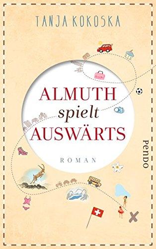 Almuth spielt auswärts: Roman