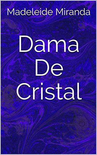 Dama De Cristal eBook: Madeleide Miranda: Amazon.es: Tienda Kindle