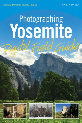 Photographing Yosemite Digital Field Guide (English Edition) - Digital Field Guide