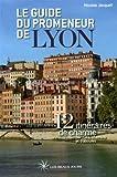 Le guide du promeneur de Lyon