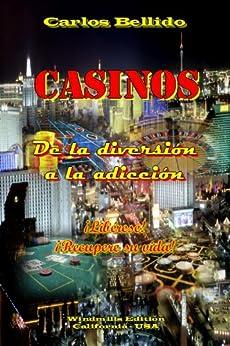 CASINOS - De la diversión a la adicción (Spanish Edition) de [Bellido, Carlos]