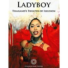 Ladyboy: Thailand's Theater of Illusion (Cognoscenti Books) (English Edition)