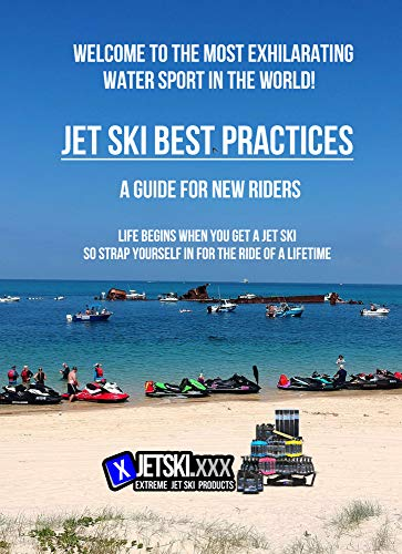 Jet Ski Best Practices - A Guide for New riders (English Edition) por Mandy Brown